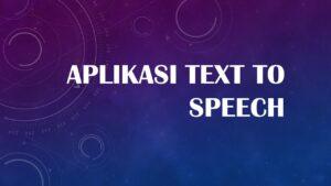 Aplikasi Text to Speech